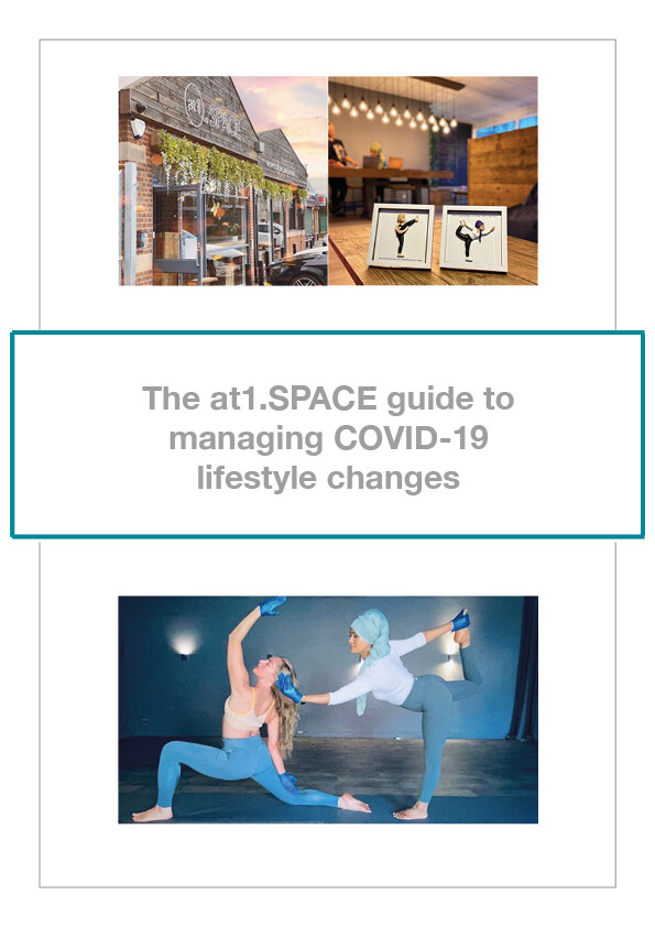 The at1.SPACE guide to managing the COVID-19 lifestyle changes